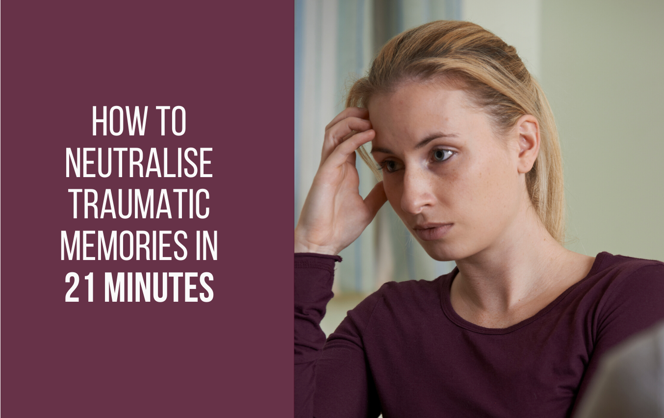 How to Neutralise Traumatic Memories