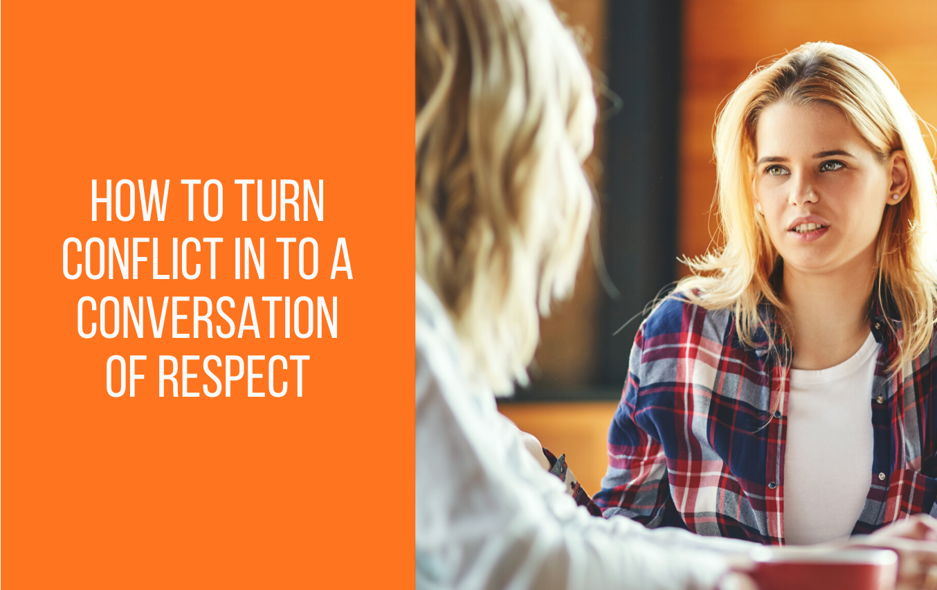 How to Turn Conflict to a Conversation of Respect