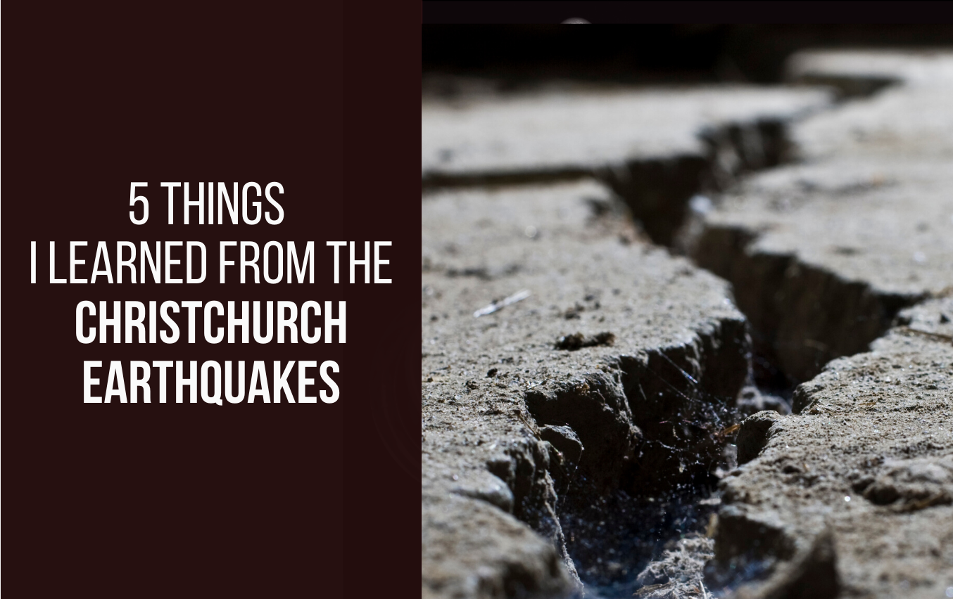 5 things I learned from the Christchurch earthquakes
